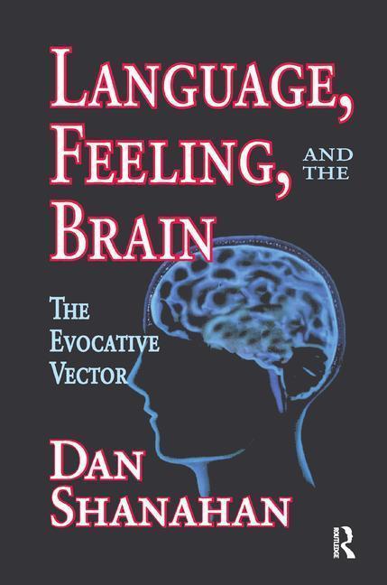 Language, Feeling, and the Brain als Taschenbuch