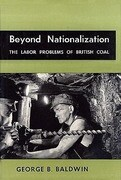 Beyond Nationalization: The Labor Problems of British Coal