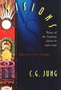 Visions: Notes of the Seminar Given in 1930-1934 by C. G. Jung