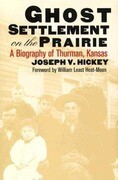 Ghost Settlement on the Prairie: A Biography of Thurman, Kansas