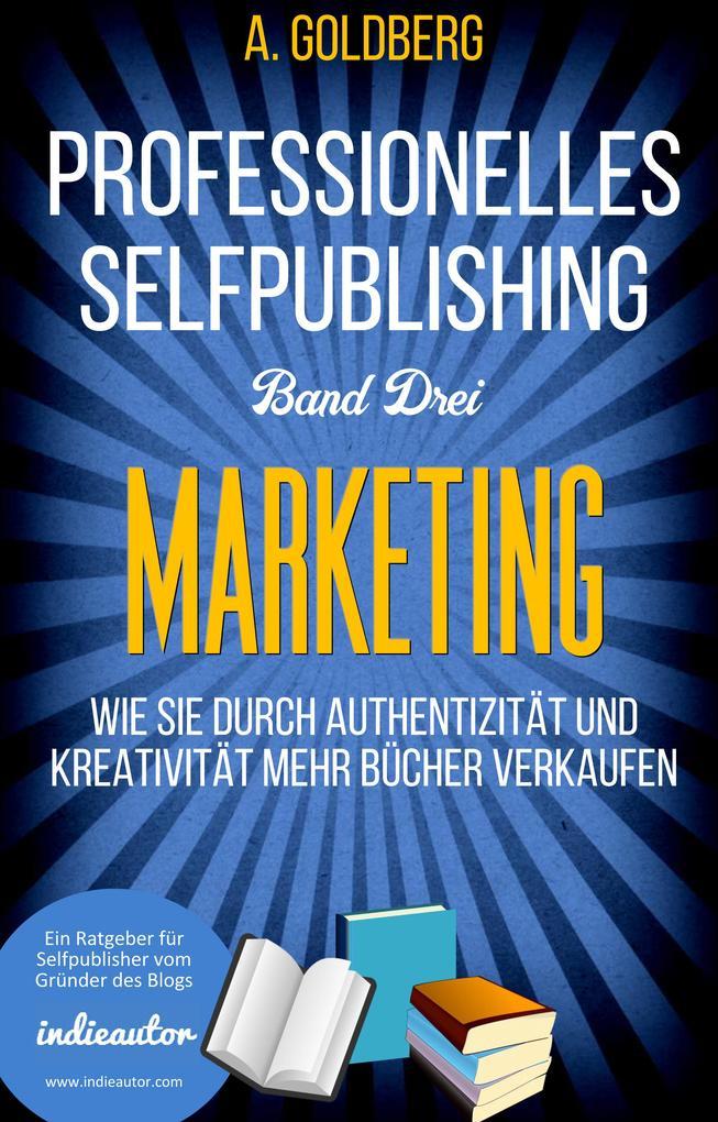 Professionelles Selfpublishing | Band Drei - Marketing als eBook
