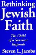 Rethinking Jewish Faith: The Child of a Survivor Responds