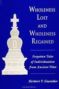 Wholeness Lost and Wholeness Regained