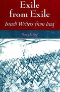 Exile from Exile: Israeli Writers from Iraq