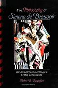 Philos of Simone de Beauvoir: Gendered Phenomenologies, Erotic Generosities