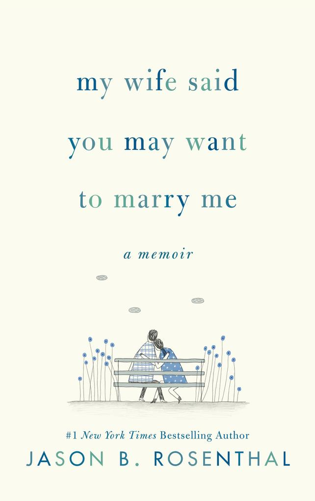 My Wife Said You May Want to Marry Me als eBook epub