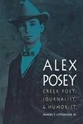 Alex Posey: Creek Poet, Journalist, and Humorist