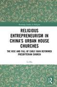 Religious Entrepreneurism in China's Urban House Churches