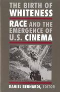 The Birth of Whiteness: Race and the Emergence of United States Cinema