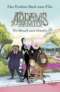 The Addams Family - Ein Besuch zum Gruseln. Das Erstlese-Buch zum Film.