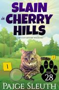 Slain in Cherry Hills (Cozy Cat Caper Mystery, #28)