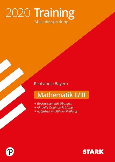 STARK Training Abschlussprüfung Realschule 2020 - Mathematik II/III - Bayern als Buch