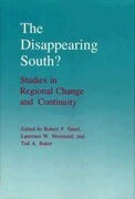 The Disappearing South: Studies in Regional Change and Continuity