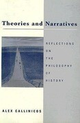 Theories and Narratives: Reflections on the Philosophy of History