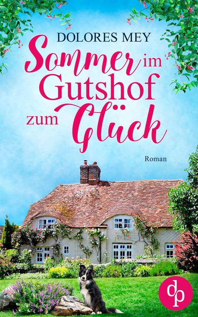 Sommer im Gutshof zum Glück als eBook