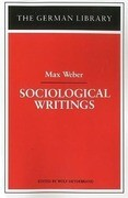 Sociological Writings: Max Weber