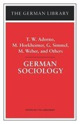 German Sociology: T.W. Adorno, M. Horkheimer, G. Simmel, M. Weber, and Others