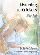 Listening to Crickets: A Story about Rachel Carson