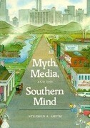 Myth, Media and the Southern Mind: A Beginner's Guide to Islam