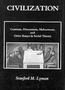 Civilization Contents, Discontents, and Malcontents and Other Essays