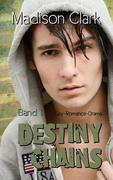 Destiny Chains - Band 1