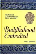 Buddhahood Embodied: Sources of Controversy in India and Tibet