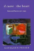 Il Cuore - The Heart: Selected Poems, 1970-1995