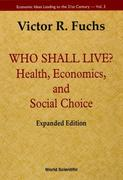 Who Shall Live? Health, Economics, and Social Choice (Expanded Edition)