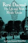 Rene Daumal: The Life and Work of a Mystic Guide