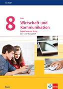 Auer Wirtschaft und Kommunikation 8. Ausgabe Bayern Mittelschule