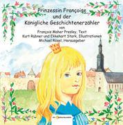 Prinzessin Françoise und der Königliche Geschichtenerzähler