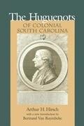 Huguenots of Colonial South Carolina