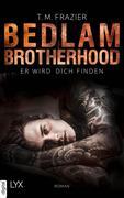 Bedlam Brotherhood - Er wird dich finden