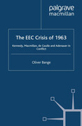 The EEC Crisis of 1963: Kennedy, MacMillan, de Gaulle and Adenauer in Conflict