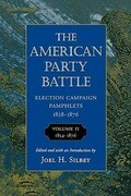 American Party Battle: Election Campaign Pamphlets, 1828-1876, Volume 2, 1854-1876