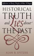 Historical Truth and Lies about the Past: Reflections on Dewey, Dreyfus, de Man, and Reagan