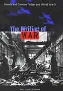 The Writing of War: French and German Fiction and World War II