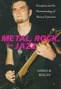 Metal, Rock, and Jazz