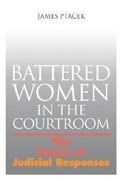 Battered Women in the Courtroom: The Power of Judicial Response