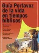 Guia Portavoz de La Vida En Los Tiempos Biblicos = The Student Guide to Life in Bible Times