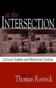 At the Intersection: Cultural Studies and Rhetorical Studies