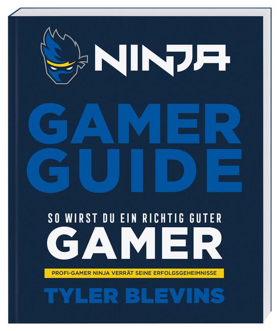 Ninja: Gamer Guide. So wirst du ein richtig guter Gamer als Taschenbuch