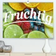 Fruchtig(Premium, hochwertiger DIN A2 Wandkalender 2020, Kunstdruck in Hochglanz)