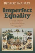 Imperfect Equality: African Americans and the Confines of White Ideology in Post-Emancipation Maryland.
