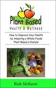Plant Based Health & Wellness