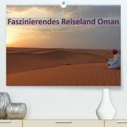 Faszinierendes Reiseland Oman(Premium, hochwertiger DIN A2 Wandkalender 2020, Kunstdruck in Hochglanz)