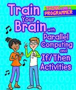 Train Your Brain with Parallel Computing and If/Then Activities