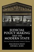 Judicial Policy Making and the Modern State: How the Courts Reformed America's Prisons