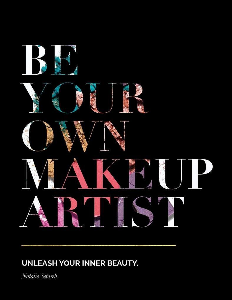 Be Your Own Makeup Artist als Buch (kartoniert)