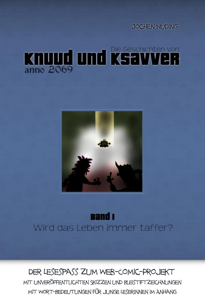 Die Geschichten von Knuud und Ksavver anno 2069 als eBook